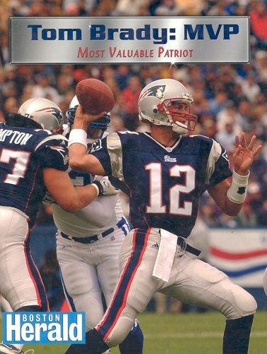 Tom Brady Mvp: Most Valuable Patriot -