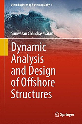 Dynamic Analysis and Design of Offshore Structures (Ocean Engineering & Oceanography)