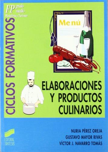 Elaboraciones y productos culinarios : [FP grado medio, hostelería y turismo] por Gustavo Mayor Rivas