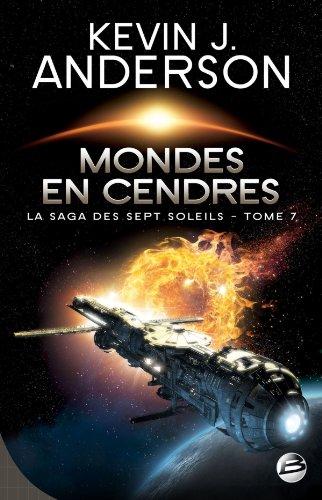 La Saga Des Sept Soleils T07 Mondes En Cendres