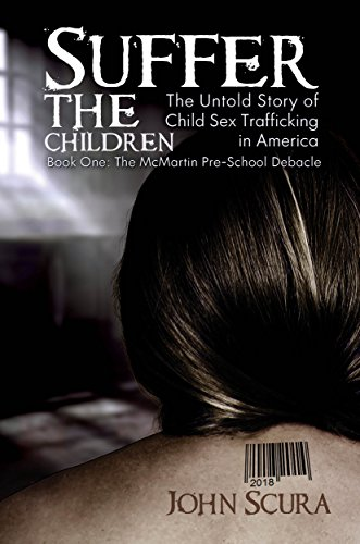 Suffer The Children: The Untold Story of Child Sex Trafficking in America (English Edition)