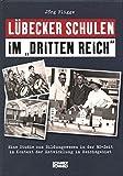 """Lübecker Schulen im """"Dritten Reich"""": Eine Studie zum Bildungswesen in der NS-Zeit im Kontext der Entwicklung im Reichsgebiet - Jörg Fligge"""