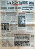 MONTAGNE (LA) [No 18232] du 23/09/1974 - STABILITE DU CORPS ELECTORAL - LE RENOUVELLEMENT D'UN TIERS DU SENAT N'A PAS APPORTE DE CHANGEMENT POLITIQUE - DES CLASSIFICATIONS DIFFICILES A ETABLIR - LES ELUS DE LA REGION - LA VICTOIRE DES LIGIER - LES RESULTATS - PERSONNALITES ELUES OU REELUES - LES RESULTATS A TRAVERS LA FRANCE - DANS LA REGION - FOOTBALL - RUGBY - BASKET - MOTO - OPERATIONS ESCARGOT - LES TRANSPORTEURS ROUTIERS MANIFESTENT CE MATIN - LES REVENDICATIONS DES TRANSPORTEURS - NOS INF...