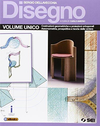 Disegno. Vol. unico. Per le Scuole superiori. Con e-book. Con espansione online