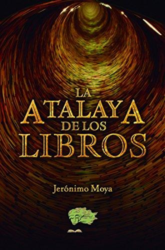 La atalaya de los libros eBook: Jeronimo Moya: Amazon.es: Tienda ...