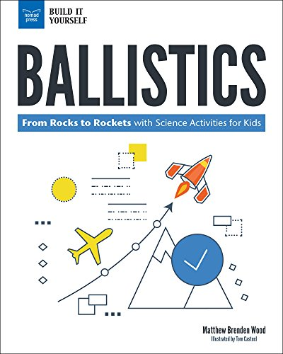 Projectile Science: The Physics Behind Kicking a Field Goal and Launching a Rocket with Science Activities for Kids (Build It Yourself) (Middle School Science Experimente)
