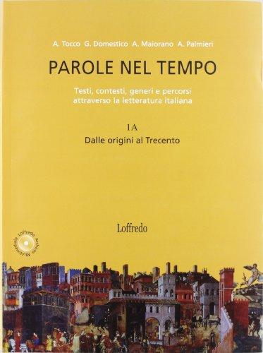 Parole nel tempo. Testi, contesti, generi e percorsi attraverso la letteratura italiana. Con espansione online. Per le Scuole superiori: 1