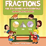 Best Books For Fifth Graders - Fractions for 5Th Graders Math Essentials: Children's Fraction Review