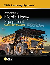 Fundamentals of Mobile Heavy Equipment Tasksheet Manual: AED Foundation Technical Standards (Cdx Learning Systems)