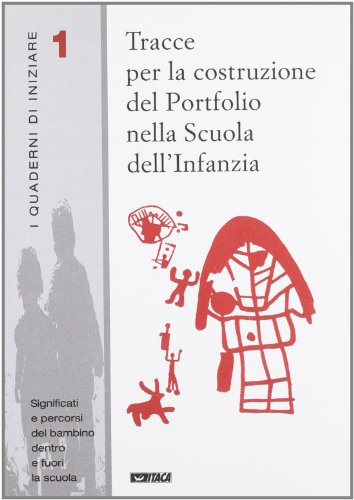 Tracce per la costruzione del portfolio nella scuola dell'infanzia (I quaderni di iniziare)