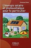 L'énergie solaire et photovoltaïque pour le particulier