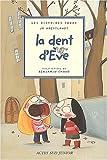 dent d'Eve (La) | Hoestlandt, Jo (1948-....). Auteur