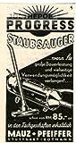 1936 - Anzeige / Inserat : PROGRESS STAUBSAUGER / MAUZ & PFEIFFER - Format 45x70 mm - alte Werbung / Originalwerbung/ Printwerbung / Anzeigenwerbung