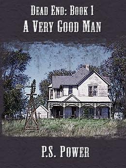A Very Good Man (Dead End Book 1) (English Edition) de [Power, P.S.]