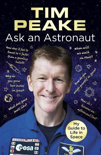 Ask an Astronaut: My Guide to Life in Space (Official Tim Peake Book) (Hardcover) [Pre-order 19-10-2017]