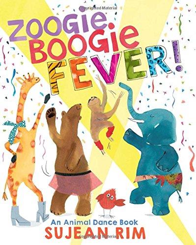Zoogie Boogie Fever!: An Animal Dance Book