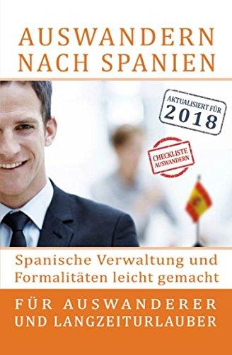 Auswandern nach Spanien: Spanische Verwaltung und Formalitäten leicht gemacht: Für Auswanderer und Langzeiturlauber por Christoph Sander