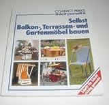 Selbst Balkon-, Terrassen- und Gartenmöbel bauen