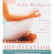 [Beginning Meditation: Enjoying Your Own Deepest Experience] (By: Sally Kempton) [published: February, 2011]