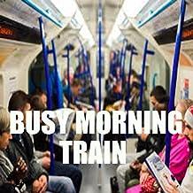 Busy Morning Train