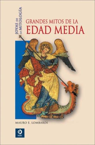 Grandes mitos de la Edad Media (Joyas de la mitologia/Jewels of Mythology) por Mauro E. Lombardi