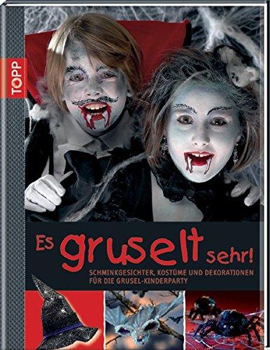 Es gruselt sehr!: Schminkgesichter, Kostüme und Dekorationen für die Grusel-Kinderparty