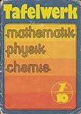 Tafelwerk Mathematik Physik Chemie Klasse 7 bis 10 DDR