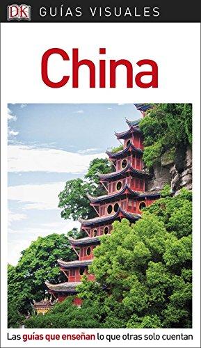 Guía Visual China: Las guías que enseñan lo que otras solo cuentan (GUIAS VISUALES) -