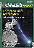 Kometen und Asteroiden: Kleinkörper im Sonnensystem (Sterne und Weltraum Dossier) -