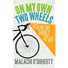 On My Own Two Wheels: Back in the Saddle at Sixty
