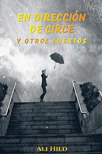 En direccion de Circe y Otros Cuentos por Ali Hild