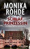 'Schlaf, Prinzessin: Ein neuer Fall für Lene Becker' von Monika Rohde