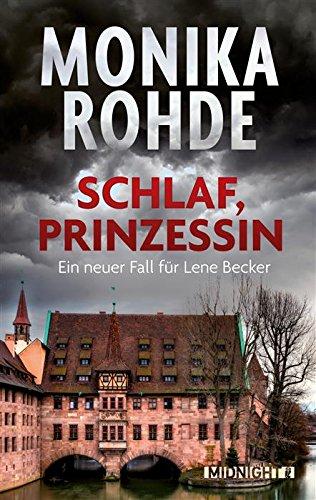 Buchseite und Rezensionen zu 'Schlaf, Prinzessin: Ein neuer Fall für Lene Becker' von Monika Rohde