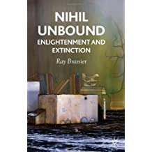 Nihil Unbound: Enlightenment and Extinction by Ray Brassier (2007-11-02)