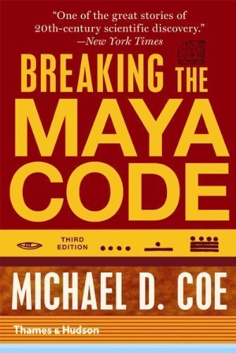 Breaking the Maya Code (Third Edition) 3rd (third) Edition by Coe, Michael D. [2012]