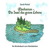 Manhattan - Die Insel des guten Lebens: Ein Kinderbuch zum Nachdenken