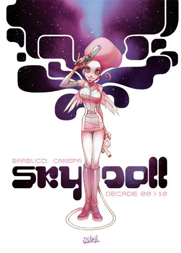 SKY DOLL DECADE 00 10 par Alessandro Barbucci