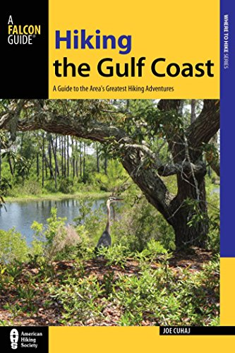 Hiking the Gulf Coast: A Guide to the Area's Greatest Hiking Adventures (Regional Hiking Series) (English Edition)