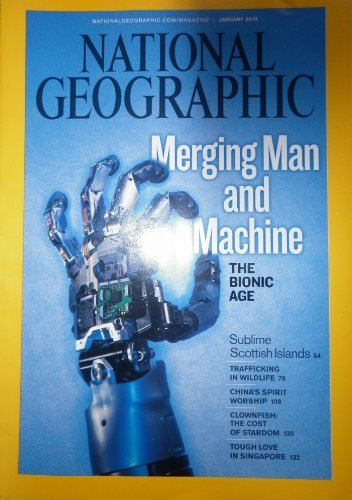 NATIONAL GEOGRAPHIC MAGAZINE JANUARY 2010 - MERGING MAN AND THE MACHINE, SUBLIME SCOTTISH ISLANDS, TRAFFICKING IN WILDLIFE, CHINA'S SPIRIT WORSHIP, CLOWNFISH, TOUGH LOVE IN SINGAPORE
