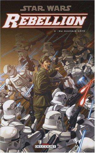 Star Wars Rébellion, Tome 3 : Du mauvais côté