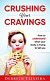 Crushing Your Cravings: How to understand what your body is trying to tell you
