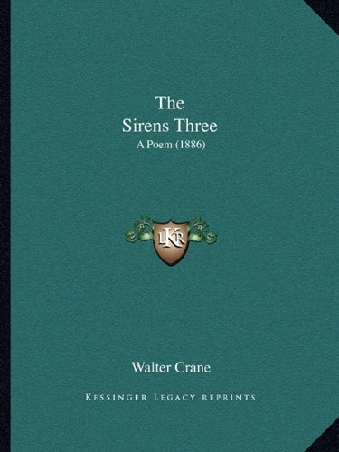 The Sirens Three: A Poem (1886)
