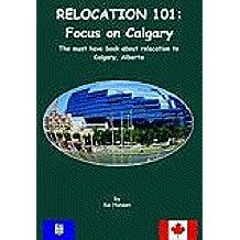 Relocation 101: Focus on Calgary (English Edition)