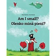 Am I small? Olenko minä pieni?: Children's Picture Book English-Finnish (Bilingual Edition)