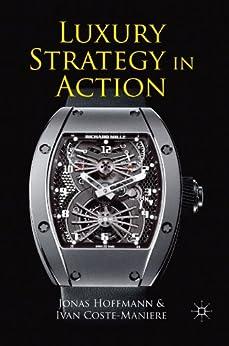Luxury Strategy in Action by [Hoffmann, Jonas, Ivan Coste-Maniere]