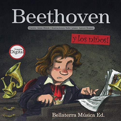 Los Grandes Compositores y Los Niños - Beethoven y Los Niños / Bellaterra Música Ed.