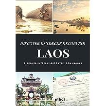 DISCOVER ENTDECKE DECOUVRIR LAOS: Laos wird Ihnen noch lange nach ihrem Besuch im Gedächtnis bleiben, so wie ein guter alter Wein.