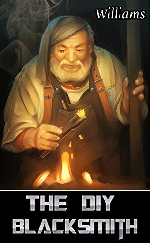 The DIY Blacksmith - Blacksmithing For Beginners (English Edition)
