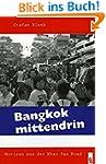 Bangkok mittendrin: Notizen aus der K...