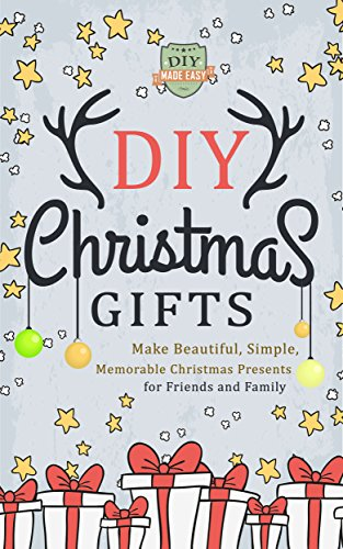 Diy Christmas Gifts Make Beautiful Simple Memorable Christmas Presents For Friends And Family Gifts In Jars Holidays Hanukkah Do It